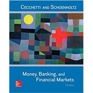 Money, Banking and Financial Markets by Cecchetti, Stephen; Schoenholtz, Kermit, 9781259746741