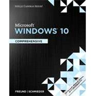 Shelly Cashman Series Microsoft Windows 10 Comprehensive by Freund, Steven M.; Schmieder, Eric, 9781305656741