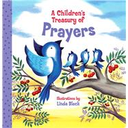 A Children's Treasury of Prayers by Bleck, Linda, 9781454916741