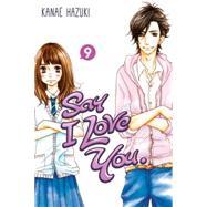 Say I Love You. 9 by HAZUKI, KANAE, 9781612626741