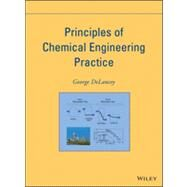Principles of Chemical Engineering Practice by Delancey, George, 9780470536742