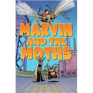 Marvin and the Moths by Holm, Matthew; Follett, Jonathan, 9780545876742