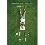 After Eli by Rupp, Rebecca, 9780763676742