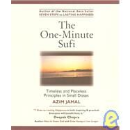 The One-Minute Sufi: Timeless and Placeless Principles in Small Doses by Jamal, Azim, 9780968536742