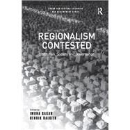 Regionalism Contested: Institution, Society and Governance by Sagan,Iwona, 9781138266742