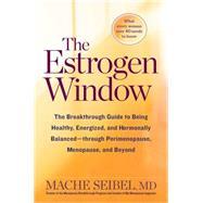 The Estrogen Window by SEIBEL, MACHE, 9781623366742