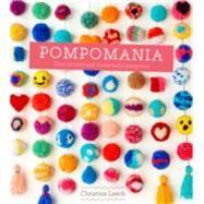 Pompomania by Leech, Christine; Henderson, Joanna, 9781849496742