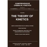 Comprehensive Chemical Kinetics: Theory of Kinetics by Bamford, C. H., 9780444406743