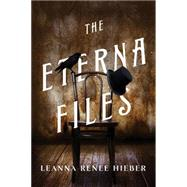 The Eterna Files by Hieber, Leanna Renee, 9780765336743