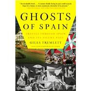 Ghosts of Spain Travels Through Spain and Its Silent Past by Tremlett, Giles, 9780802716743