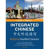 Integrated Chinese Level 1 Part 2 Workbook: Simplified Characters 3rd edition by Liu, Yuehua; Yao, Tao-Chung; Bi, Nyan-Ping; Shi, Yaohua; Ge, Liangyan, 9780887276743