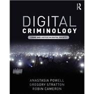 Crime and Justice in Digital Society: New Directions in Digital Criminology by Powell; Anastasia, 9781138636743