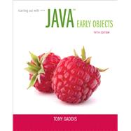 Starting Out with Java Early Objects by Gaddis, Tony, 9780133776744