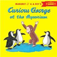 Curious George at the Aquarium by Anderson, R. P.; Hines, Anna Grossnickle, 9780544176744