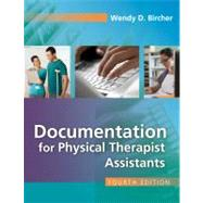 Documentation for the Physical Therapist Assistant by Bircher, Wendy, 9780803626744