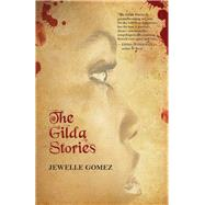 The Gilda Stories by Gomez, Jewelle; Gumbs, Alexis Pauline (AFT), 9780872866744
