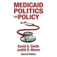 Medicaid Politics and Policy by Smith,David G., 9781412856744