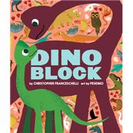 Dinoblock by Franceschelli, Christopher; Peskimo, 9781419716744
