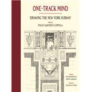 One-track Mind by Coppola, Philip Ashforth; Bookstein, Ezra; Workman, Jeremy; Lethem, Jonathan, 9781616896744