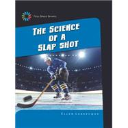 The Science of a Slap Shot by Labrecque, Ellen, 9781633626744