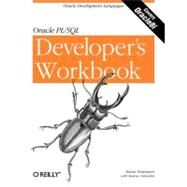 Oracle PL/SQL Programming : A Developer's Workbook by Feuerstein, Steven; Odewahn, Andrew, 9781565926745