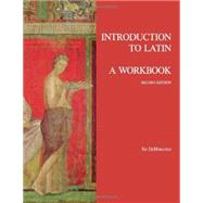 Introduction to Latin: A Workbook by DeHoratius, Ed, 9781585106745