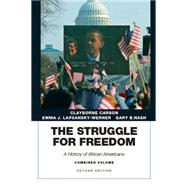 Struggle for Freedom A History of African Americans, The,  Combined Volume by Carson, Clayborne; Lapsansky-Werner, Emma J.; Nash, Gary B., 9780134056746