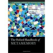 The Oxford Handbook of Metamemory by Dunlosky, John; Tauber, Sarah, 9780199336746