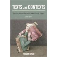 Texts and Contexts Writing About Literature with Critical Theory by Lynn, Steven J, 9780205716746