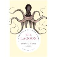 The Lagoon How Aristotle Invented Science by Leroi, Armand Marie, 9780670026746