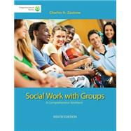 Brooks/Cole Empowerment Series: Social Work with Groups A Comprehensive Worktext (with CourseMate Printed Access Card) by Zastrow, Charles, 9781285746746