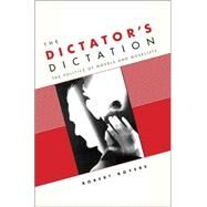 The Dictator's Dictation by Boyers, Robert, 9780231136747