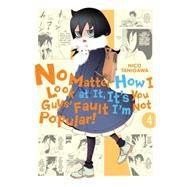No Matter How I Look at It, It's You Guys' Fault I'm Not Popular!, Vol. 4 by Tanigawa, Nico, 9780316376747