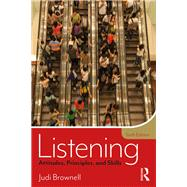 Listening: Attitudes, Principles, and Skills by Brownell; Judi, 9781138216747