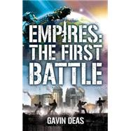 Empires: The First Battle by Deas, Gavin, 9781473216747