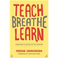 Teach, Breathe, Learn by Srinivasan, Meena, 9781937006747