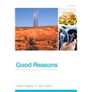 Good Reasons Researching and Writing Effective Arguments by Faigley, Lester; Selzer, Jack, 9780321906748