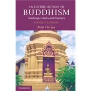 An Introduction to Buddhism: Teachings, History and Practices by Peter Harvey, 9780521676748