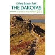 Off the Beaten Path The Dakotas by McClintick, Lisa Meyers, 9780762796748