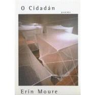 O Cidadan Poems by Moure, Erin, 9780887846748