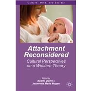 Attachment Reconsidered Cultural Perspectives on a Western Theory by Quinn, Naomi; Mageo, Jeannette Marie Marie, 9781137386748