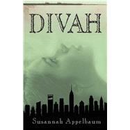 Divah by Appelbaum, Susannah, 9781634506748