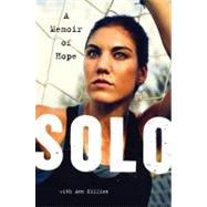 Solo : A Memoir of Hope by Solo, Hope; Killion, Ann (CON), 9780062136749