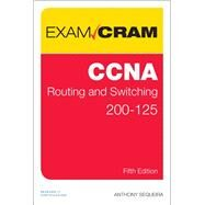 CCNA Routing and Switching 200-125 Exam Cram by Sequeira, Anthony, 9780789756749