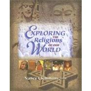 Exploring the Religions of Our World by Clemmons, Nancy, 9780877936749