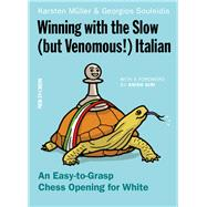 Winning With the Slow, but Venomous! Italian by Muller, Karsten; Souleidis, Georgios, 9789056916749