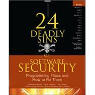 24 Deadly Sins of Software Security: Programming Flaws and How to Fix Them by Howard, Michael; LeBlanc, David; Viega, John, 9780071626750
