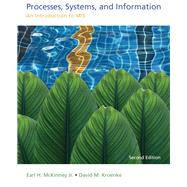 Processes, Systems, and Information An Introduction to MIS by McKinney, Earl; Kroenke, David M., 9780133546750