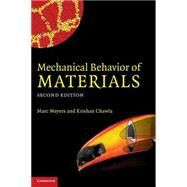 Mechanical Behavior of Materials by Marc André Meyers , Krishan Kumar Chawla, 9780521866750