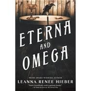 Eterna and Omega by Hieber, Leanna Renee, 9780765336750